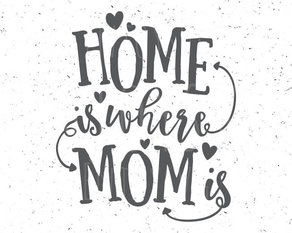 Free Beaufiful mother's day poems for your mom, including poems about mother's love, from daughter, first mother's day, and funny poems too! Home Is Where Mom Svg Happy Mother S Day Svg Etsy SVG, PNG, EPS, DXF File
