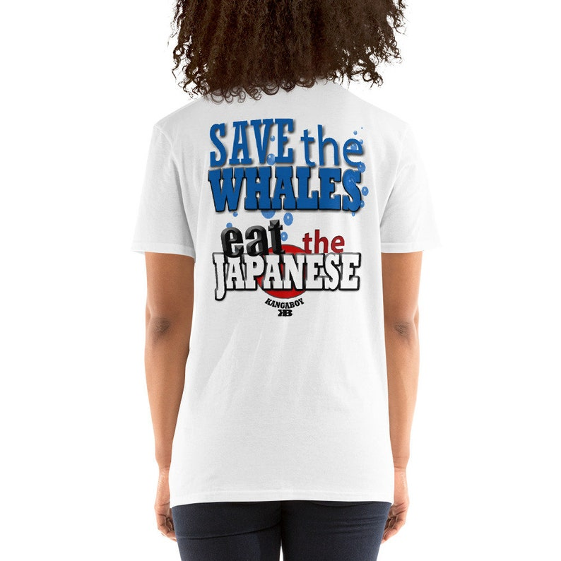 Save the Whales eat the Japanese  Unisex T-Shirt image 0
