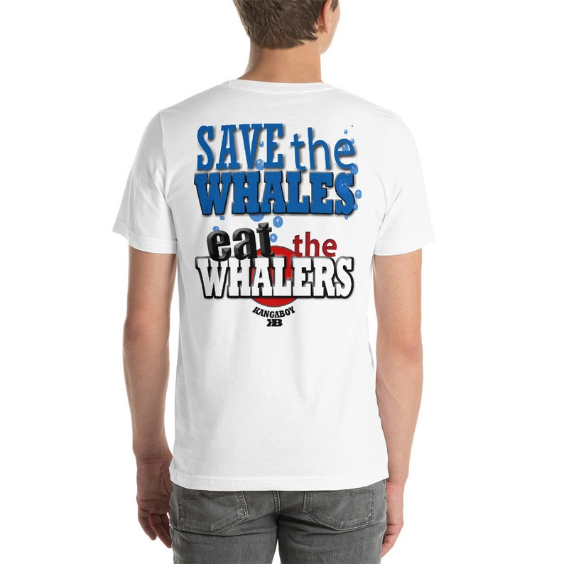 Save the Whales eat the Whalers Unisex T-Shirt image 0