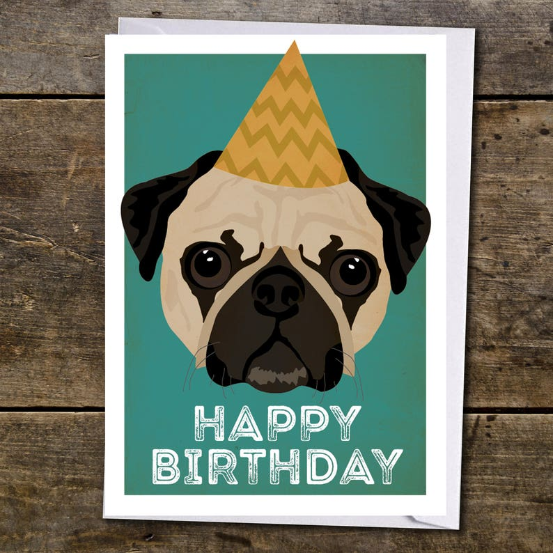 Pug Dog Lover Happy Birthday Card Made In Yorkshire A6