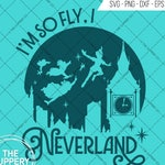 I'm So Fly, I Neverland - SVG, Disney Inspired Digital file, Silhouette Studio, DXF, PNG, Cricut Cutting, Vinyl, Peter Pan, Peterpan, Wendy