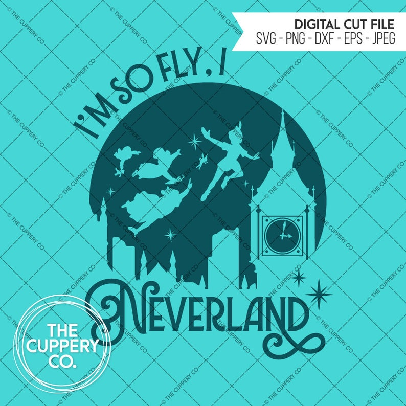 I'm So Fly I Neverland  SVG Disney Inspired Digital image 0