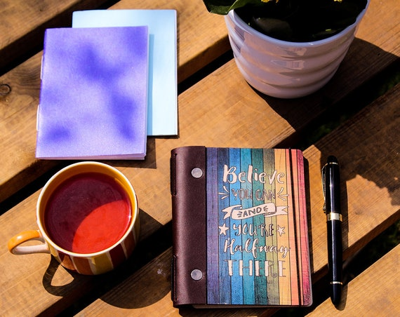 Refillable Notebook. Wooden Midori-Style Re-usable Journal. 'Believe You Can And You're Halfway There'