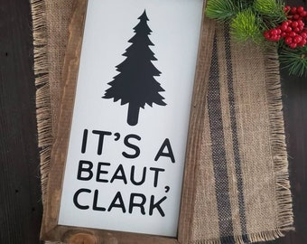 It's a Beaut, Clark | Clark Griswold | Christmas Vacation | Funny Sign | Farmhouse Decor | | Christmas Sign | Christmas Tree | Cousin Eddie