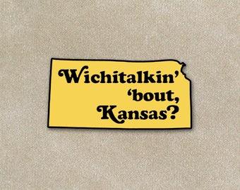 Wichitalkin' 'bout Kansas? Lapel Pin