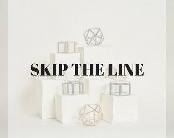 SKIP THE LINE - Expedite My Order