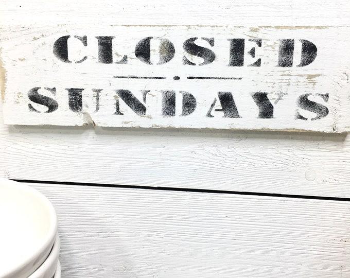Salvaged Wood Sign - Closed Sundays