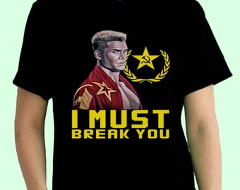 Rocky I Must Break You Ivan Drago Retro Movie Inspired. Male and Female T- shirt b6235c8f9