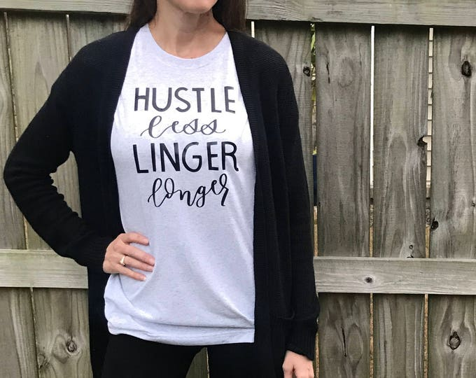 Hustle Less, Linger Longer