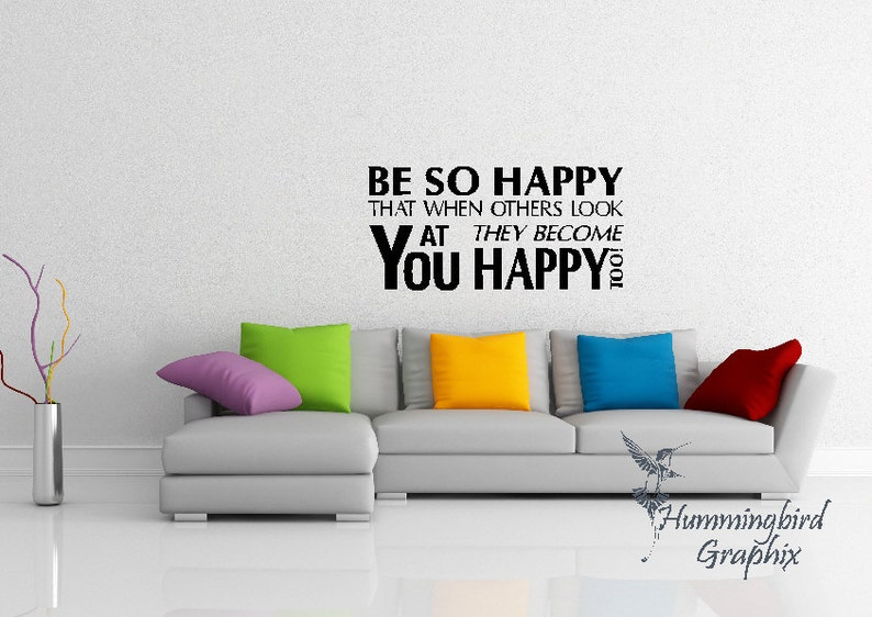 Wall Decal Be So Happy That When Others Look At You They Etsy