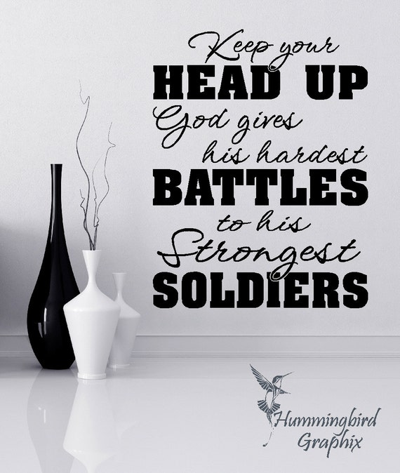 Wall Decal Keep Your Head Up Hardest Battles Strongest Etsy