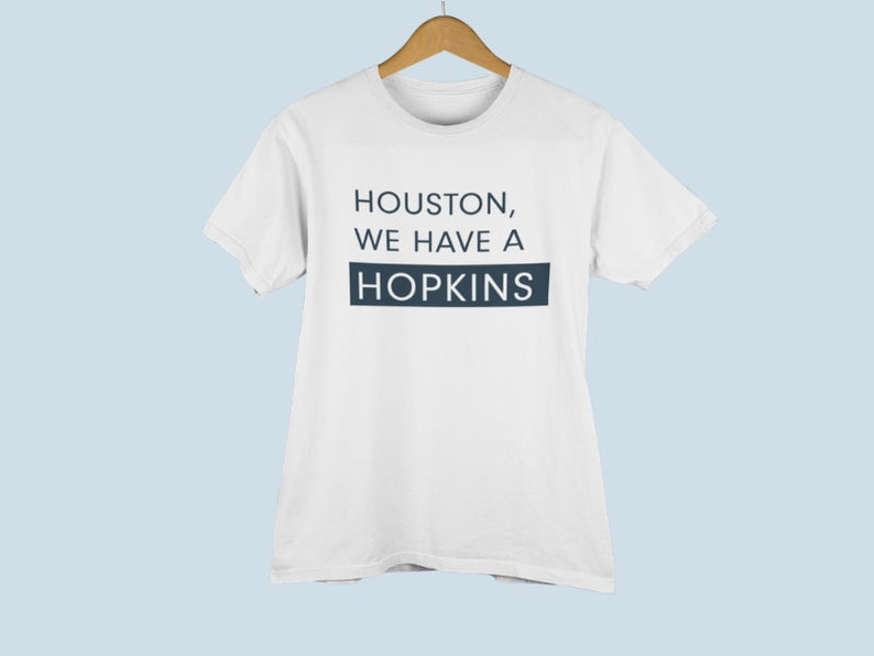 newest 6f4f4 01a28 Houston, We Have a Hopkins. Houston Texans Unisex American Apparel T-Shirt.  DeAndre Hopkins Texas Football. Men's/Women's Gift. Sunday Tee.