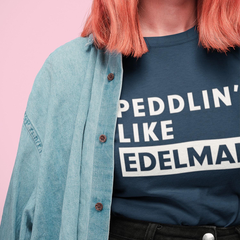 cheap for discount 26dee 48ded Peddlin' Like Edelman Shirt. New England Patriots Shirt ...