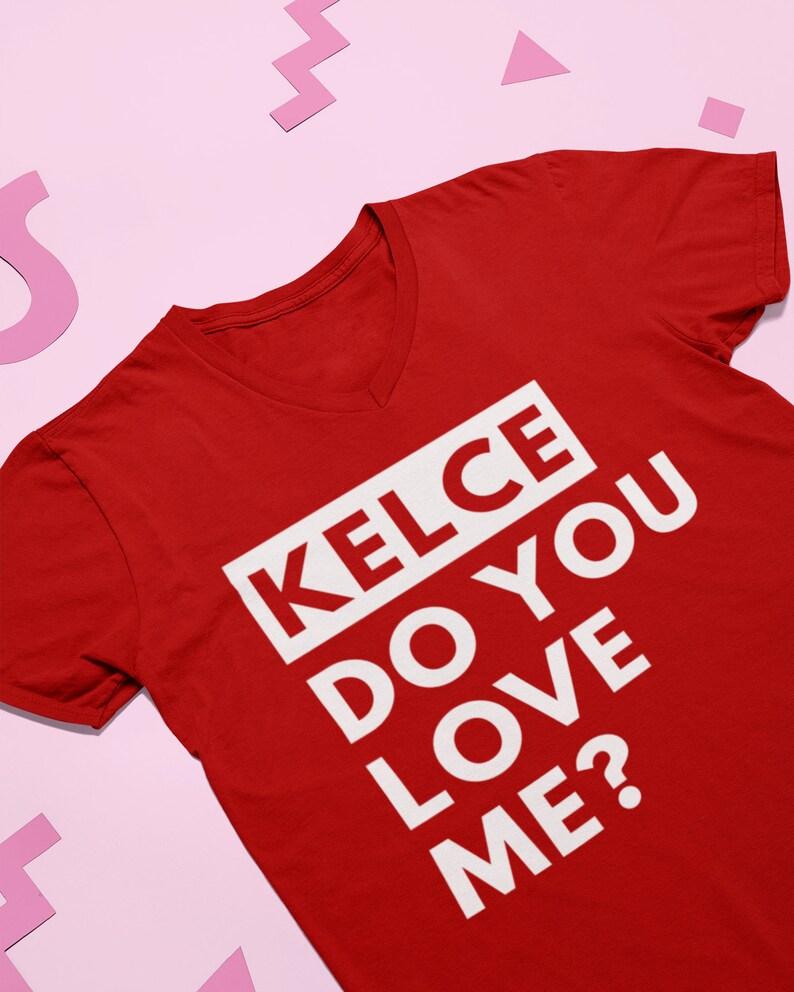 Kelce Do You Love Me. Travis Kelce Shirt. Kansas City Chiefs | Etsy