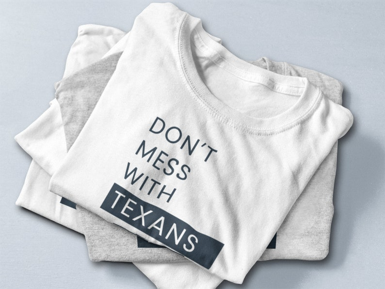 d89e9ad8 Don't Mess with Texans T-Shirt. Houston Texans Quote | Etsy