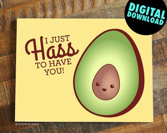 "Printable Avocado Love Card ""I Hass to Have You!"" - printable card, instant download card, digital download card, valentines day card"