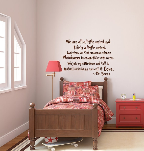 Dr Seuss We Are All A Little Weird Wall Decal Quotes Wall Etsy