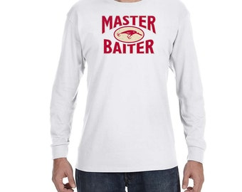 Master Baiter Long Sleeve T-Shirt New Funny Fishing Tee Shirt Adult Humor Fisherman Hunter T Shirt