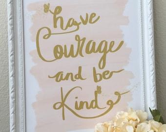Princess Nursery , Cinderella decor , Have Courage And Be Kind , Nursery Decor, 16x20 digital download, princess nursery, pink nursery