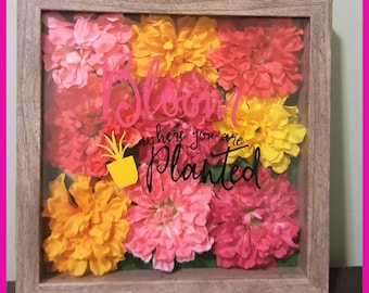 Bloom Where You Are Planted- 9x9 Shadowbox