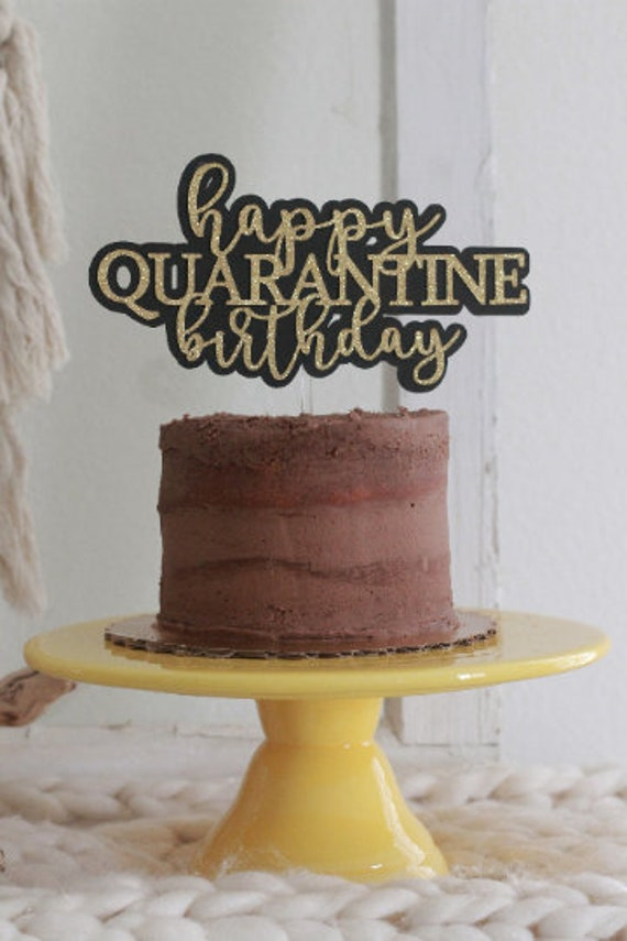 Swell Happy Quarantine Birthday Happy Birthday Cake Topper Social Funny Birthday Cards Online Alyptdamsfinfo
