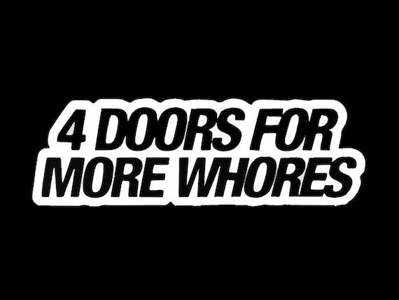 4 doors more whores legit ill flush Euro Drift JDM Vinyl Decal Sticker CUSTOM