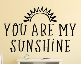 You are my sunshine nursery decal, You are my sunshine wall decal, You are my sunshine nursery art, Sunshine wall decal, Sunshine nursery