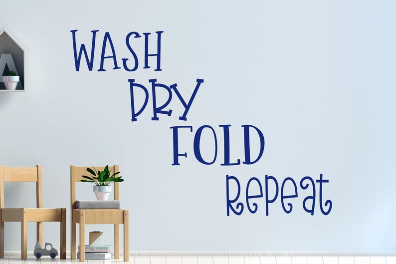 Laundry room decal Wash Dry Fold Repeat decal Laundry room decor Laundry decals Laundry vinyl decal Wash Dry Fold Repeat wall decal