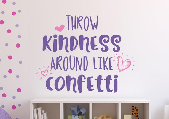 Girls room decal, Tween wall decal, Girls wall decal, Tween room, Girl room  decor, Throw kindness like confetti, Kindness wall decal