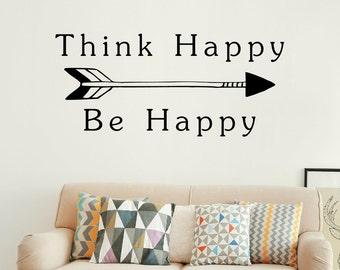 Think happy be happy - Be happy decal - Be happy wall art - Think happy thoughts - Think happy thoughts quote - Positive quote decor