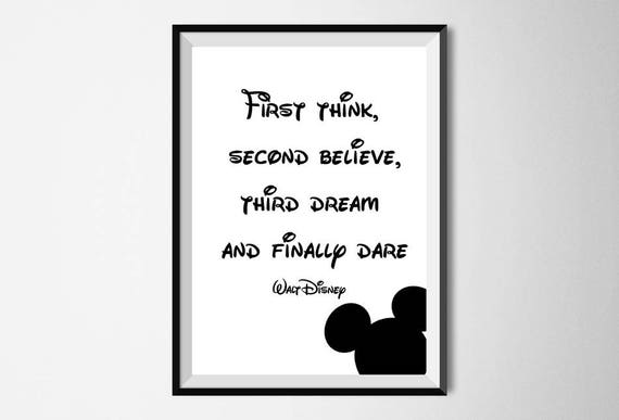 Walt Disney Quote Print First Think Second Believe Third Dream Etsy