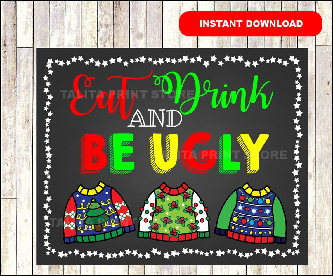 Eat Drink and Be Ugly Sweater Sign