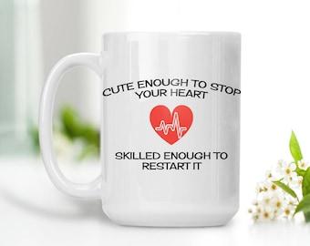 Nurse Mug, EMS Mug, Paramedic Mug, Graduation Gift, Medical School, Coffee Mug, Tea Mug, Heartbeat Mug, Cute Enough to Stop Your Heart Mug