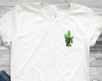 2e2ea7f79 Cactus Tee, Cactus T-shirt, Cacti Shirt, Can't Touch This, Funny Tee, Gift  for Her, Gift for Cactus Lover, White T-shirt, Comfy Shirt, Cacti