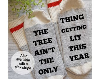 christmas socks the tree aint the only thing getting lit this year socks stocking stuffer gift for him gift for her funny socks red - Funny Christmas Socks