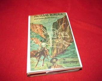 "Hardcover Vintage Book by  Robert J. Casey ""The Texas Border"""