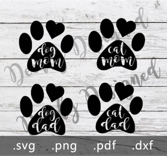 Dog Mom Dog Dad Cat Mom Cat Dad Svg Digital Files Etsy