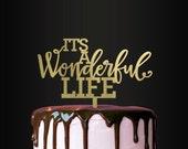 Wedding Cake Topper, It's A Wonderful Life, Cake Topper, Cake Decoration, Wedding, Engagement, Anniversary