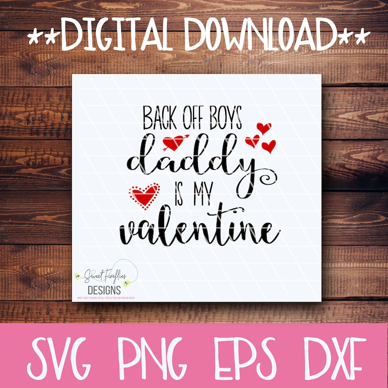 Girl Valentine/'s Day svg More Heart svg Girl/'s Valentine/'s Day Shirt, /& dxf Cricut Explore Daddy is My Valentine SVG EPS PNG