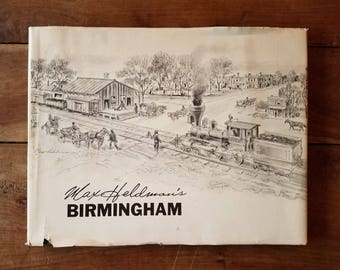 Max Heldman's Birmingham: A Collection of Drawings of the Early History of Birmingham 1971 Hardcover Signed, Max Heldman, Alabama Art