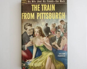 Vintage 1950s Pulp Fiction Paperback Book - The Train From Pittsburgh - 50s Home Decor 50's Collectible Books - Popular Library Book
