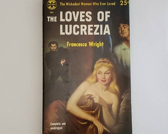 Vintage 1950s Pulp Fiction Paperback Book - The Loves of Lucrezia - 50s Home Decor 50's Collectible Books - Popular Library Book