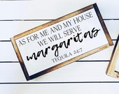 We Will Serve Margaritas Wood Sign 6 quot x12 quot Small Shelf Sitter Wood Quote Sign As For Me And My House Customizable