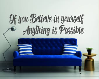 If You Believe In Yourself Anything Is Possible - Quote -  Mural Wall Decal For Home Bedroom Living Room (669-01)