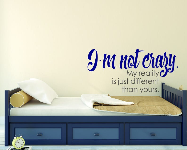 I/'m Not Crazy Mural Wall Decal For Home Bedroom Living Room 668-02 Quote