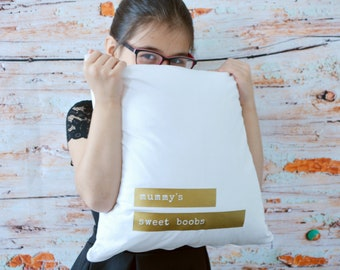 "New-mum funny gift ""mummy's sweet boobs"" cushion cover - breastfeeding awareness"