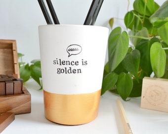"Mother's Day gift ""shhhhh! silence is golden"" pencil cup, boss mum desk decor"