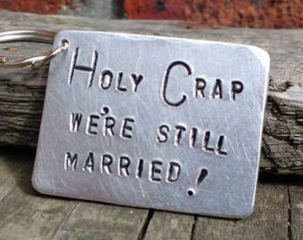 Tin Anniversary 10 Year Aluminium Holy Crap Married Keyring Keychain Silver Metal Key fobs Married Jewellery Keepsake Thoughtful FREE POST