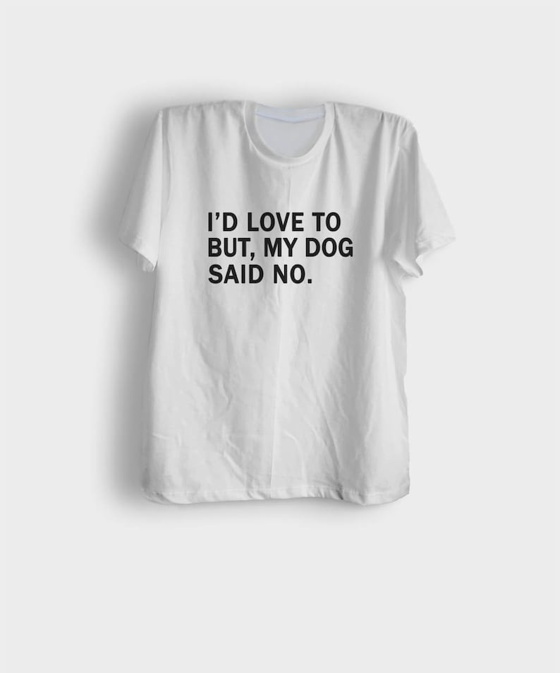 27b989c296453c Funny dog shirts sayings pet lover gift ideas I d love to