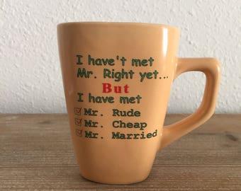 Vintage Funny Mr. Right Mug • Mr. Right Mug Mr. Wrong